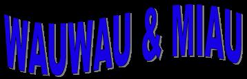 Wauwau& Miau